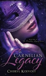 The Carnelian Legacy - Cheryl Koevoet