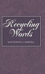 Recycling Words - Katherine Cabrera