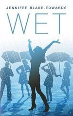 Wet - Jennifer Blake-Edwards