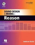 Sound Design and Mixing in Reason : Quick Pro Guides - Andrew Eisele