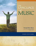 The Language of Music : Practical Music Theory for the Worshipping Musician - Tom Brooks
