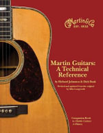 Martin Guitars : A Technical Reference - Richard Johnston