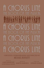 A Chorus Line : The Complete Book of the Musical - James Kirkwood