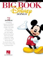 The Big Book of Disney Songs : Clarinet - Hal Leonard Publishing Corporation