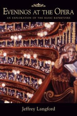 Evenings at the Opera : An Exploration of the Basic Repertoire - Jeffrey Langford