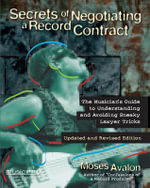 Secrets of Negotiating a Record Contract : Music Pro Guides - Moses Avalon