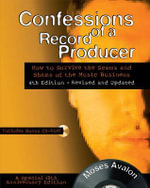 Confessions of a Record Producer : 10th Anniversary Edition, Revised and Updated - Moses Avalon