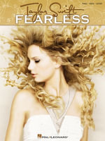 Taylor Swift - Fearless (Songbook) : Piano - Vocal - Guitar - Taylor Swift