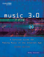 Music 3.0 : A Survival Guide for Making Music in the Internet Age 2nd Edition - Bobby Owsinski