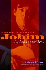 Antonio Carlos Jobim : An Illuminated Man - Helena Jobim