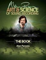Alan Parsons' Art & Science of Sound Recording : The Book - Alan Parsons