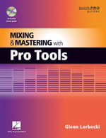 Mixing and Mastering with Pro Tools - Glenn Lorbecki