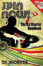 Spin Now! : The DJ Starter Handbook - DJ Shortee