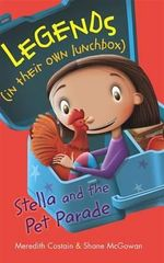 Stella and the Pet Parade : Legends (in their own lunchbox) : Reading Level 15 - Costain Meredith