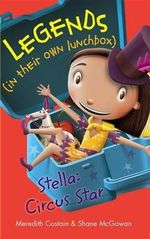 Stella: Circus Star : Legends (in their own lunchbox) : Reading Level 22 - Meredith Costain