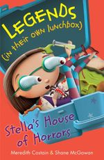 Stella's House of Horrors : Legions in their own lunchbox Set 3 - Meredith Costain