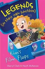 Kim's Film Flops : Legends in their own lunchbox Set 3 - Sherryl Clark