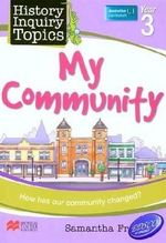 Aus History Inquiry Topics Story of My Community Y3 - Samantha Frappell