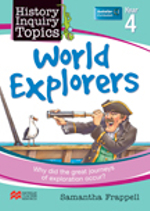 Aus History Inquiry Topics World Explorers Y4 - Samantha Frappell
