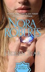 Hidden Star : The Stars of Mithra Series Ebook Editions : Book 1 - Nora Roberts
