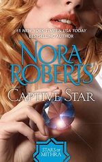 Captive Star : The Stars of Mithra Series Ebook Editions : Book 2 - Nora Roberts