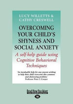 Overcoming Your Child's Shyness and Social Anxiety - Lucy Willetts