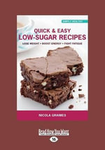 Quick & Easy Low-Sugar Recipes - Nicola Graimes