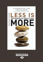 Less is More : Spirituality for Busy Lives - Brian Draper