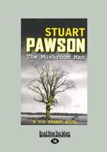 The Mushroom Man - Stuart Pawson