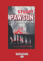 Some by Fire - Stuart Pawson