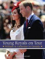 Young Royals on Tour : William & Catherine in Canada - Christina Blizzard