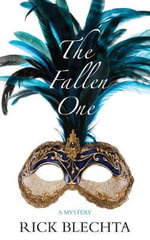 The Fallen One : A Mystery - Rick Blechta