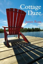 Cottage Daze : Life on the Long Paddock - James Ross