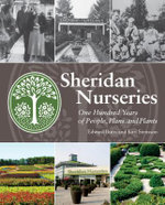 Sheridan Nurseries : One Hundred Years of People, Plans, and Plants - Edward Butts