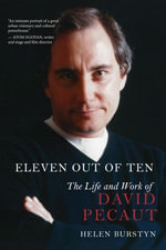 Eleven Out of Ten : The Life and Work of David Pecaut - Helen Burstyn