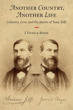 Another Country, Another Life : Calumny, Love, and the Secrets of Isaac Jelfs - J. Patrick Boyer