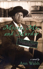 Moses, Me, and Murder : A Barkerville Mystery - Ann Walsh