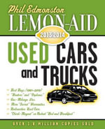 Lemon-Aid Used Cars and Trucks 2013-2014 : The Complete Story - Phil Edmonston