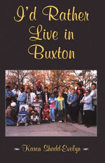 I'd Rather Live in Buxton - Karen Shadd-Evelyn