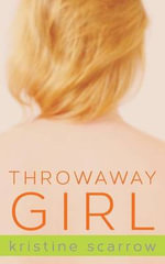 Throwaway Girl - Kristine Scarrow