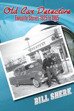 Old Car Detective : Favourite Stories, 1925 to 1965 - Bill Sherk