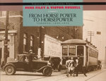 From Horse Power to Horsepower : Toronto: 1890-1930 - Mike Filey