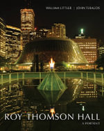 Roy Thomson Hall : A Portrait - William Littler