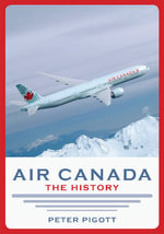 Air Canada : The History - Peter Pigott