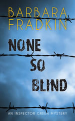 None So Blind : An Inspector Green Mystery - Barbara Fradkin