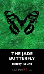 The Jade Butterfly : A Dan Sharp Mystery - Jeffrey Round