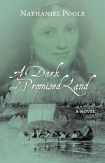 A Dark and Promised Land - Nathaniel Poole