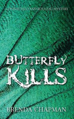 Butterfly Kills : A Stonechild and Rouleau Mystery - Brenda Chapman