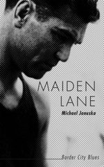 Maiden Lane : Border City Blues - Michael Januska