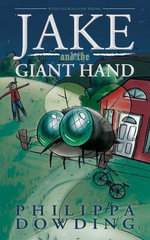 Jake and the Giant Hand - Philippa Dowding
